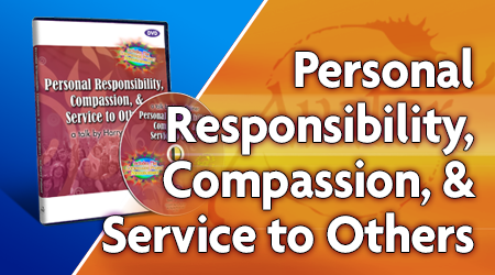 Personal Responsibility, Compassion, & Service to Others